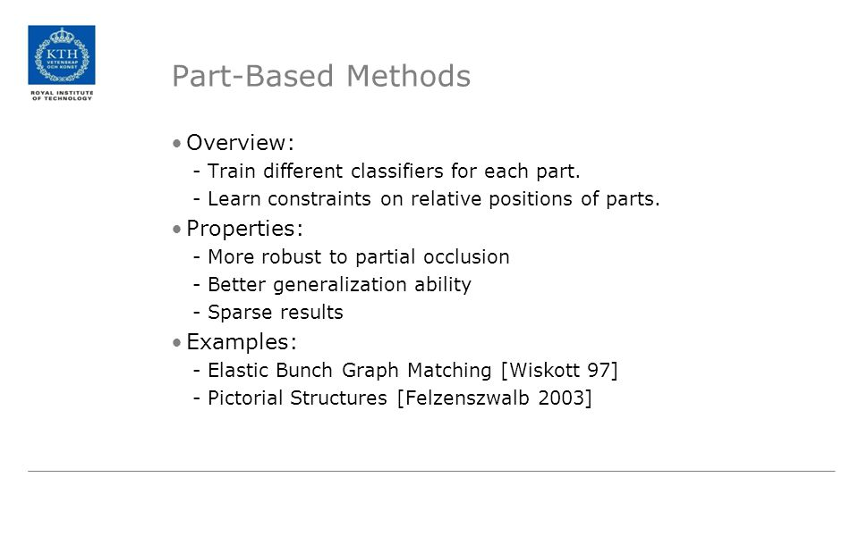 Part-Based Methods Overview: Properties: Examples: