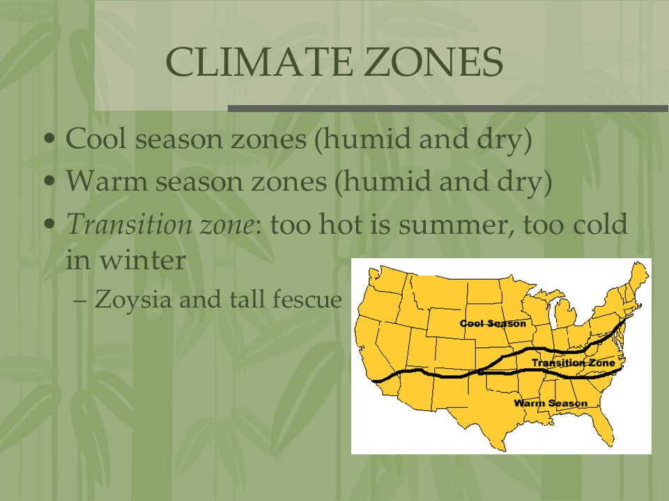CLIMATE ZONES Cool season zones (humid and dry)