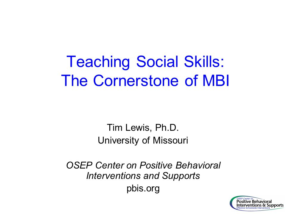 Teaching Social Skills: The Cornerstone of MBI