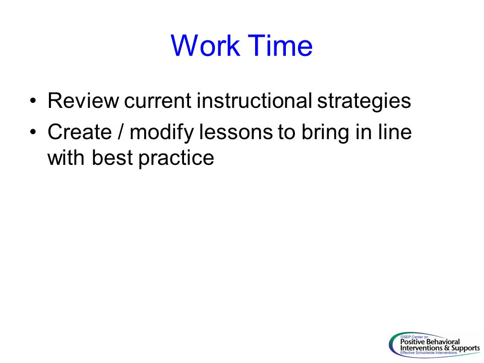Work Time Review current instructional strategies