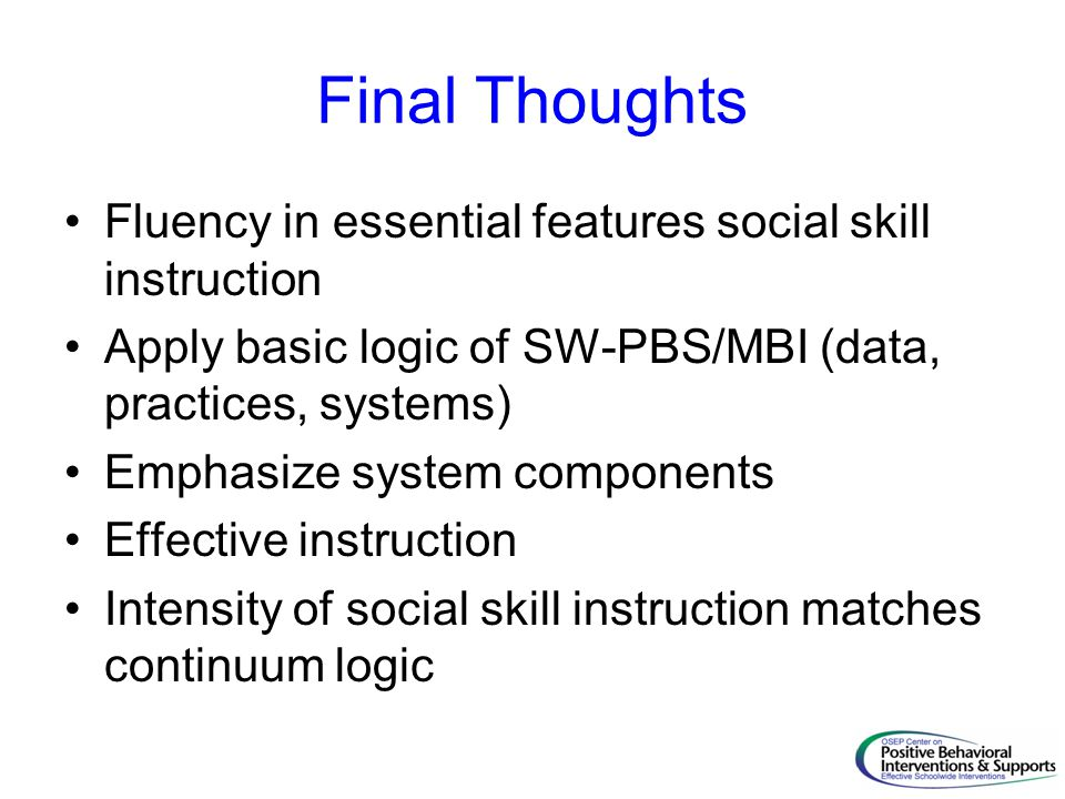 Final Thoughts Fluency in essential features social skill instruction