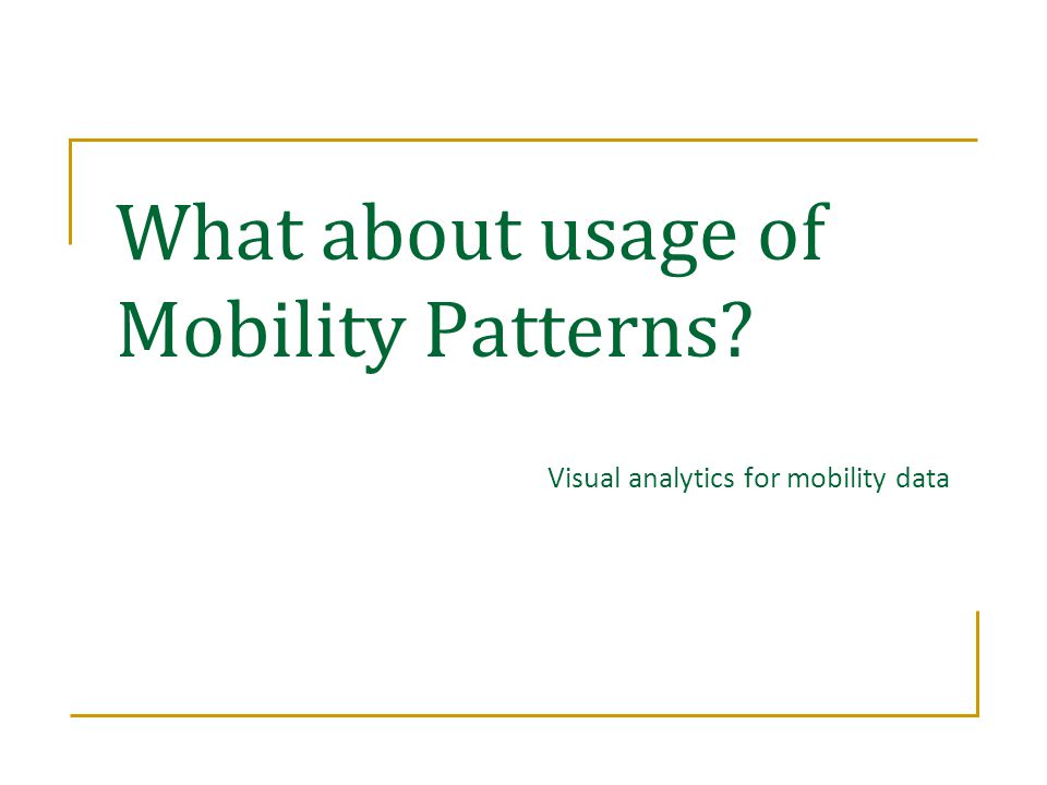 What about usage of Mobility Patterns
