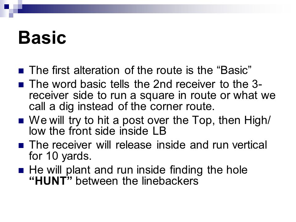 Basic The first alteration of the route is the Basic