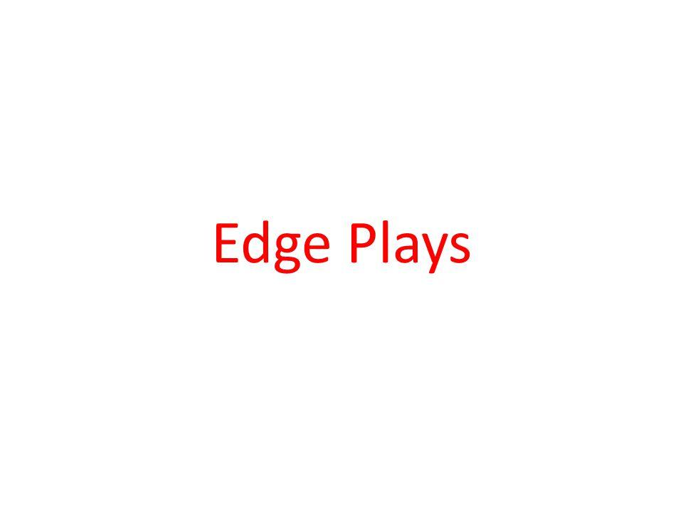 Edge Plays