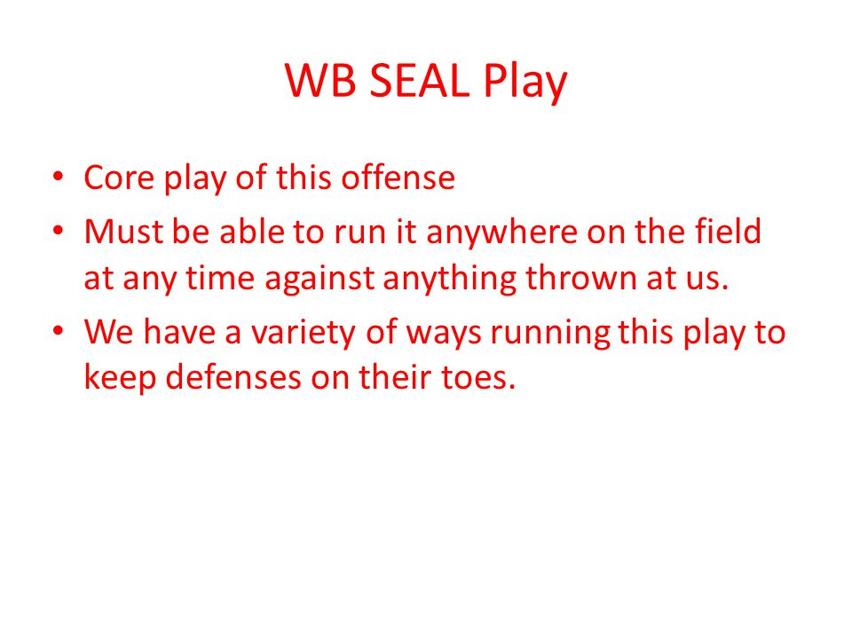 WB SEAL Play Core play of this offense