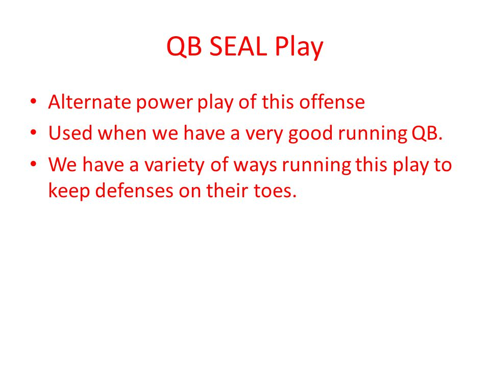 QB SEAL Play Alternate power play of this offense