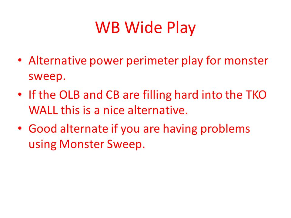 WB Wide Play Alternative power perimeter play for monster sweep.