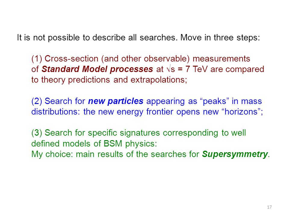 It is not possible to describe all searches. Move in three steps: