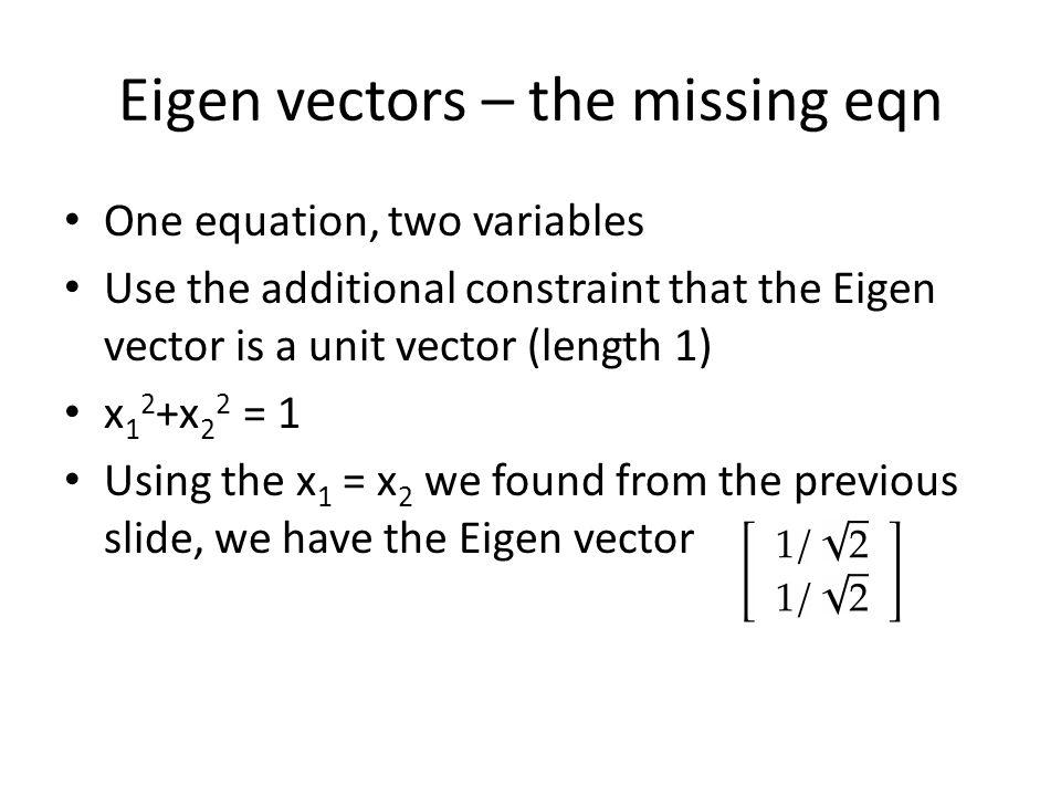 Eigen vectors – the missing eqn