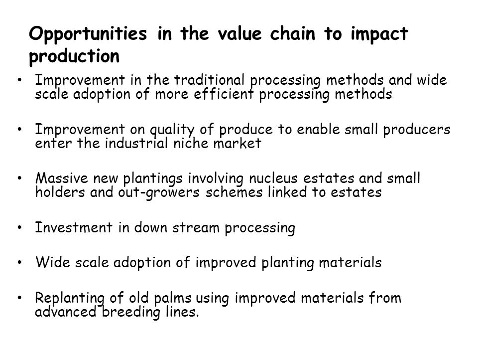 Opportunities in the value chain to impact production