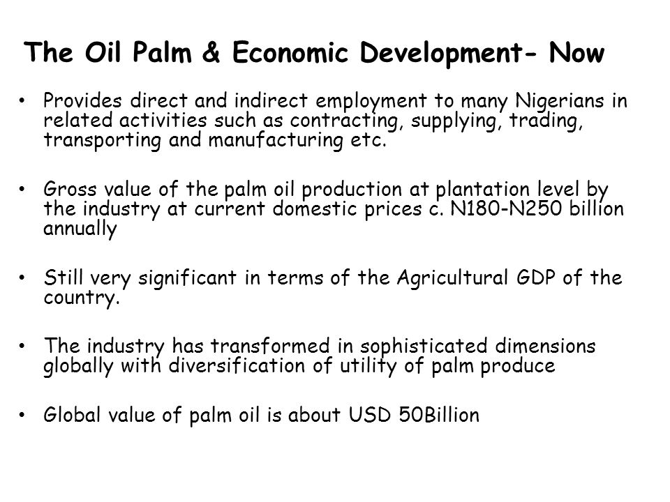 The Oil Palm & Economic Development- Now