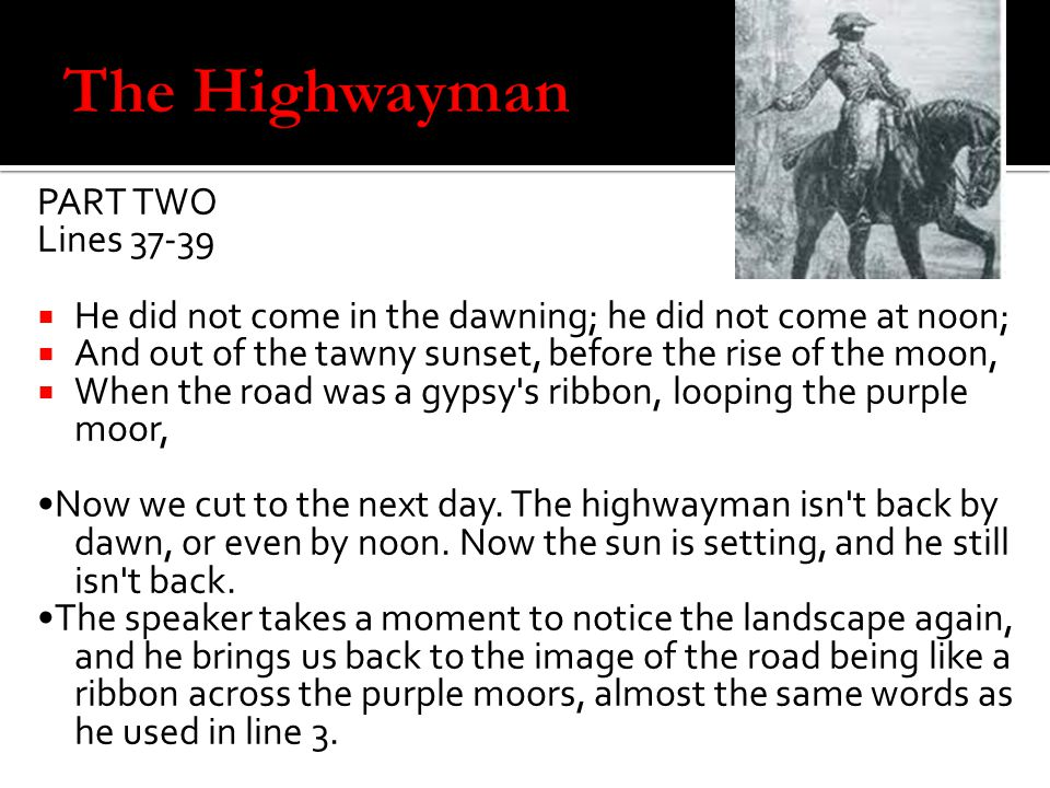 The Highwayman PART TWO Lines 37-39