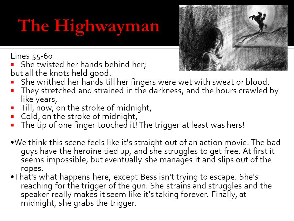 The Highwayman Lines 55-60 She twisted her hands behind her;