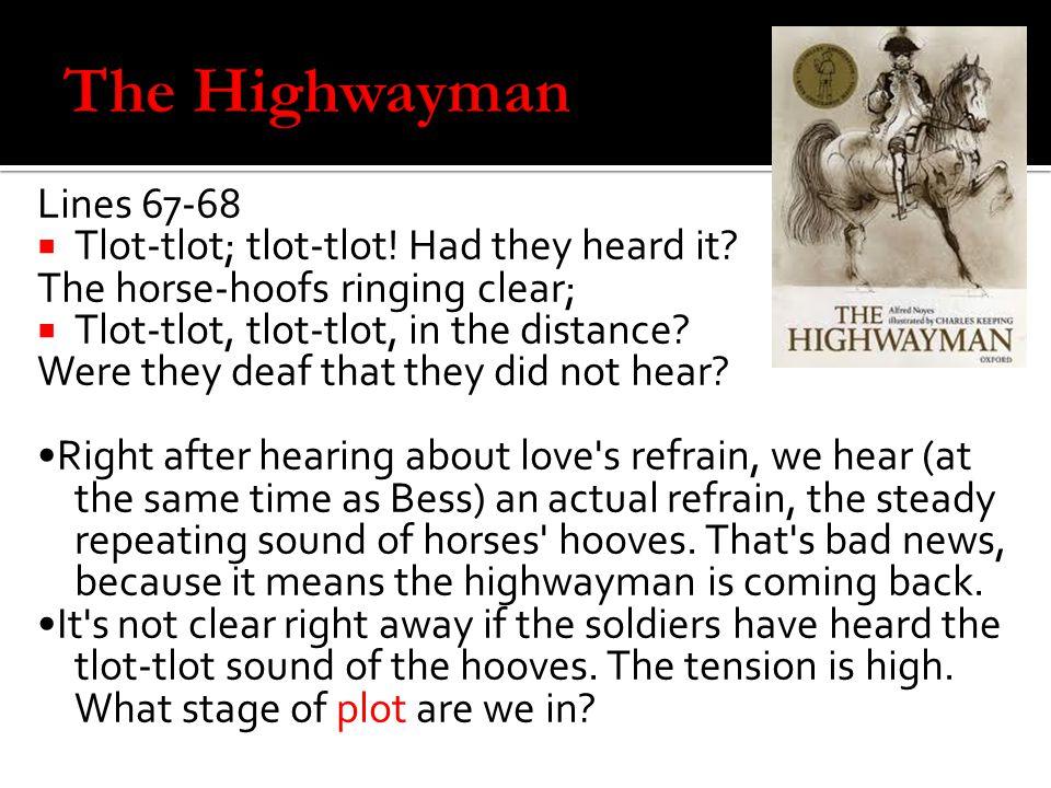 The Highwayman Lines 67-68 Tlot-tlot; tlot-tlot! Had they heard it