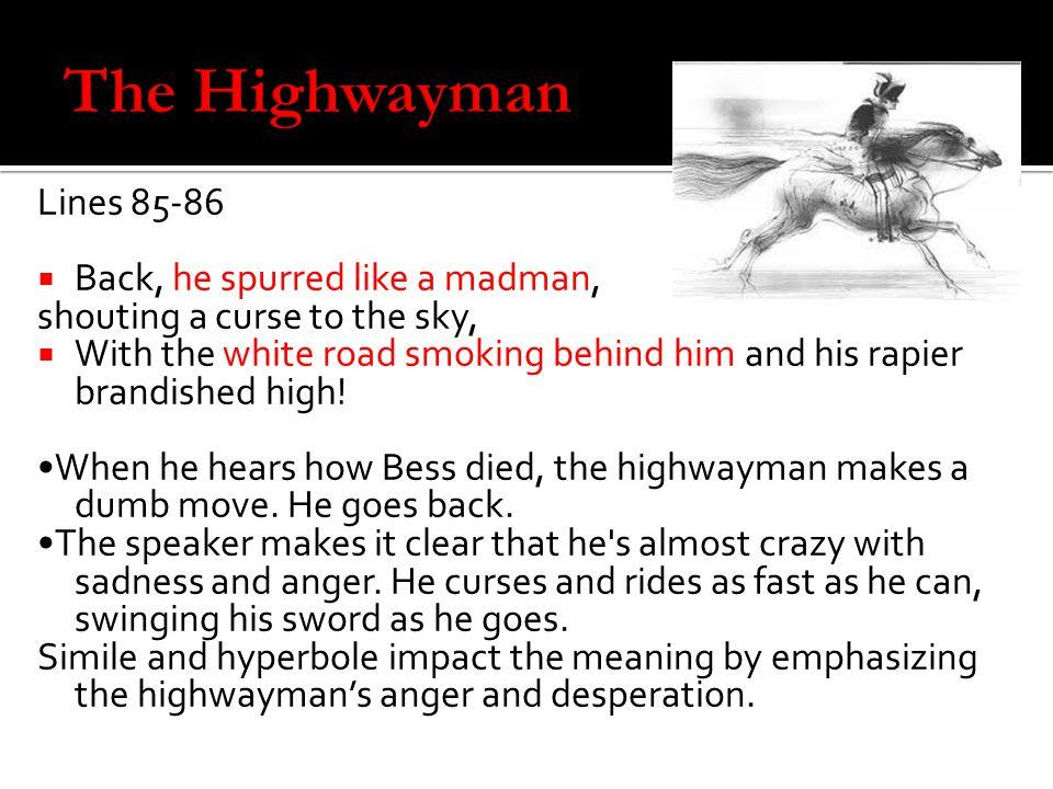 The Highwayman Lines 85-86 Back, he spurred like a madman,