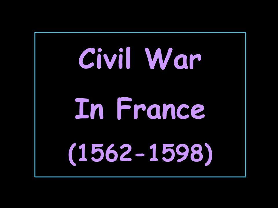 Civil War In France (1562-1598)