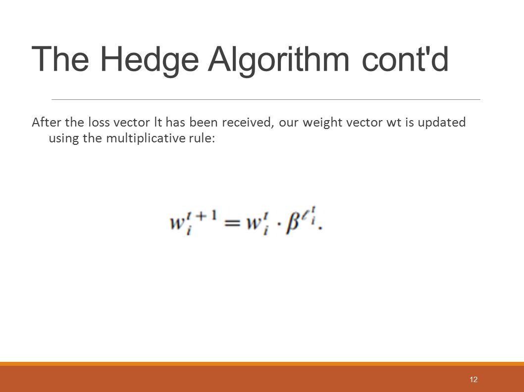 The Hedge Algorithm cont d