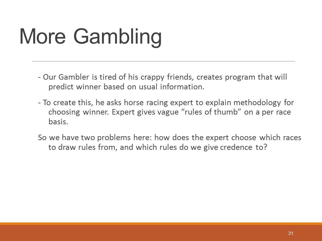 More Gambling