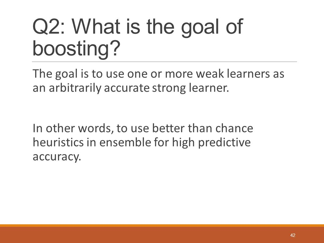 Q2: What is the goal of boosting