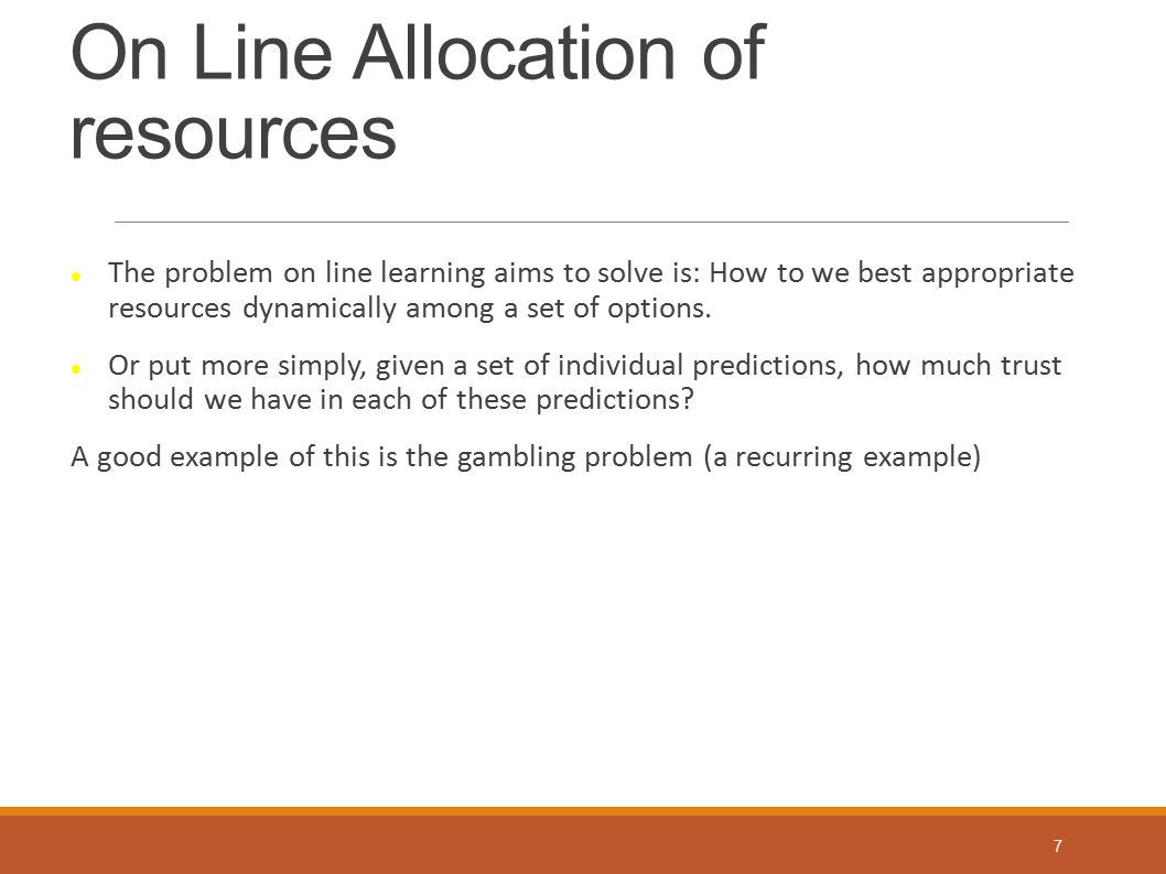 On Line Allocation of resources