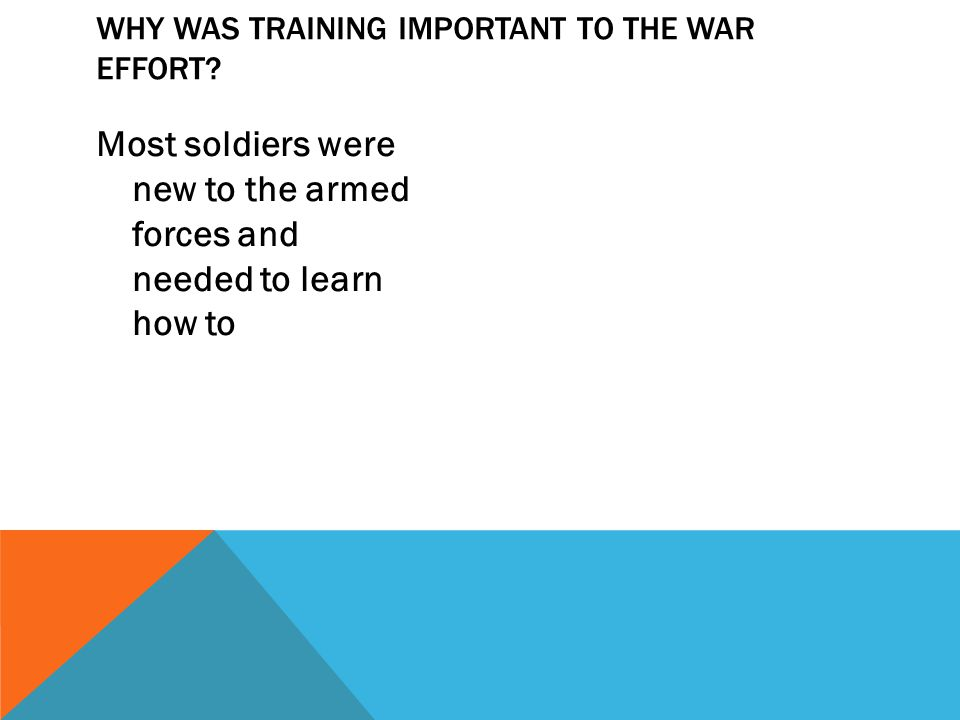 Why was training important to the war effort