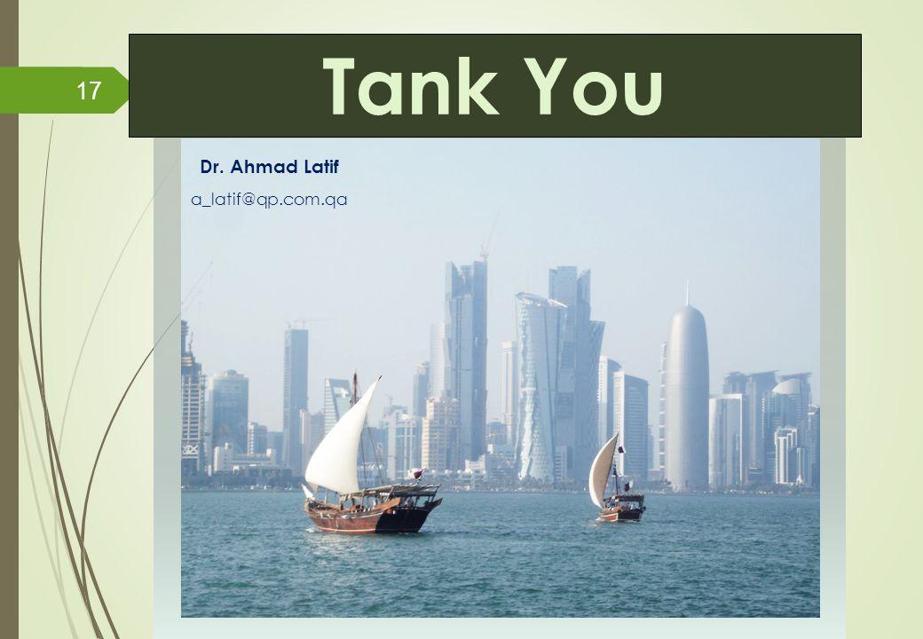 Tank You Dr. Ahmad Latif a_latif@qp.com.qa