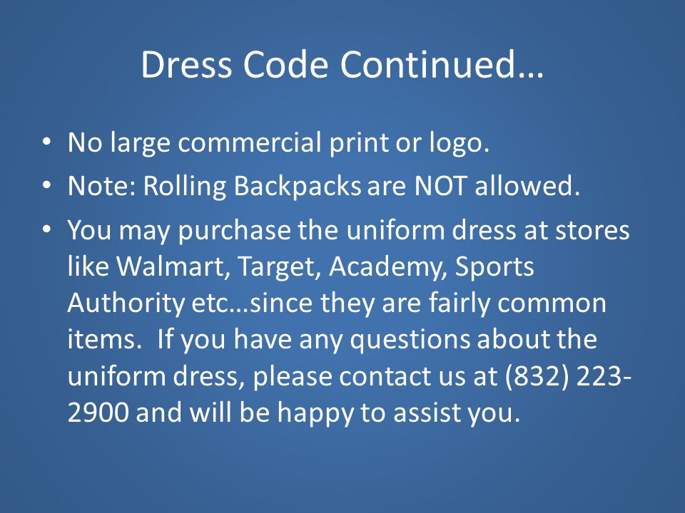 Dress Code Continued… No large commercial print or logo.