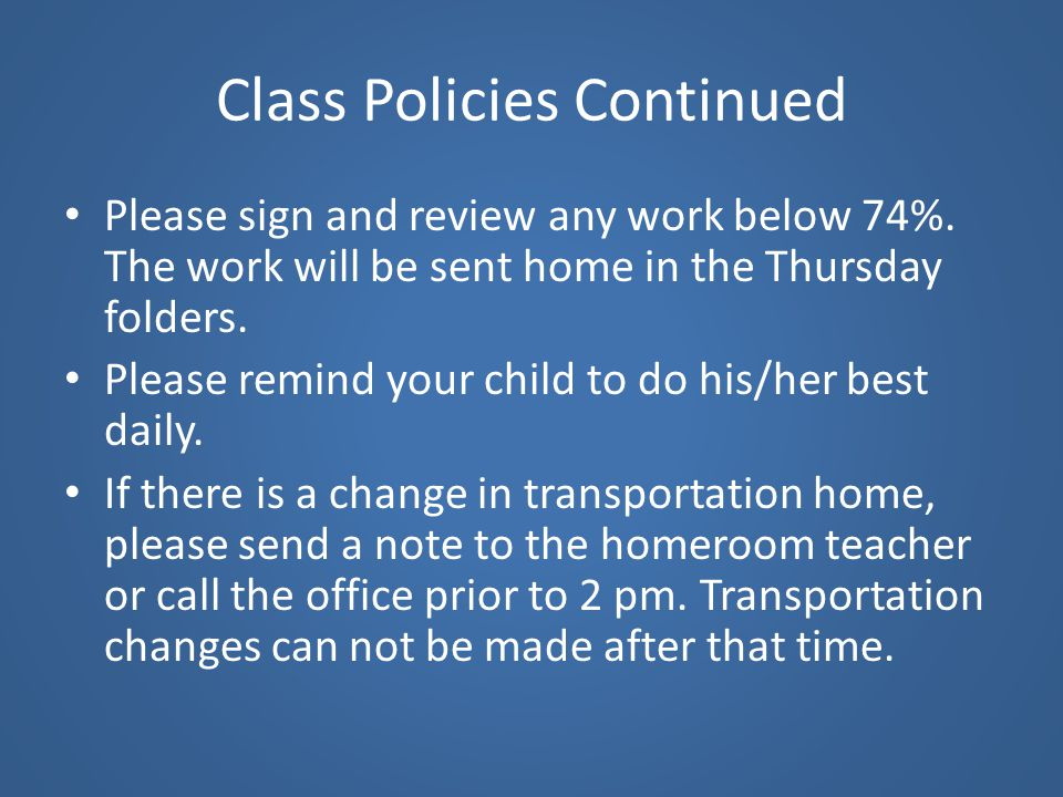 Class Policies Continued