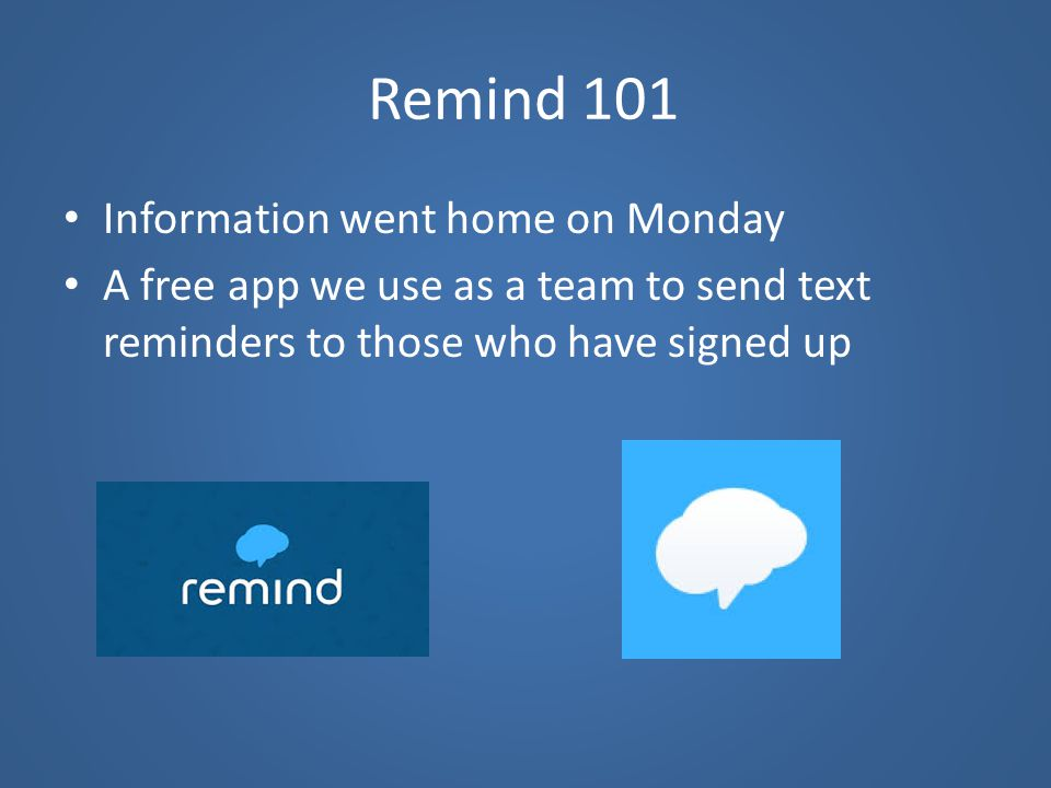 Remind 101 Information went home on Monday