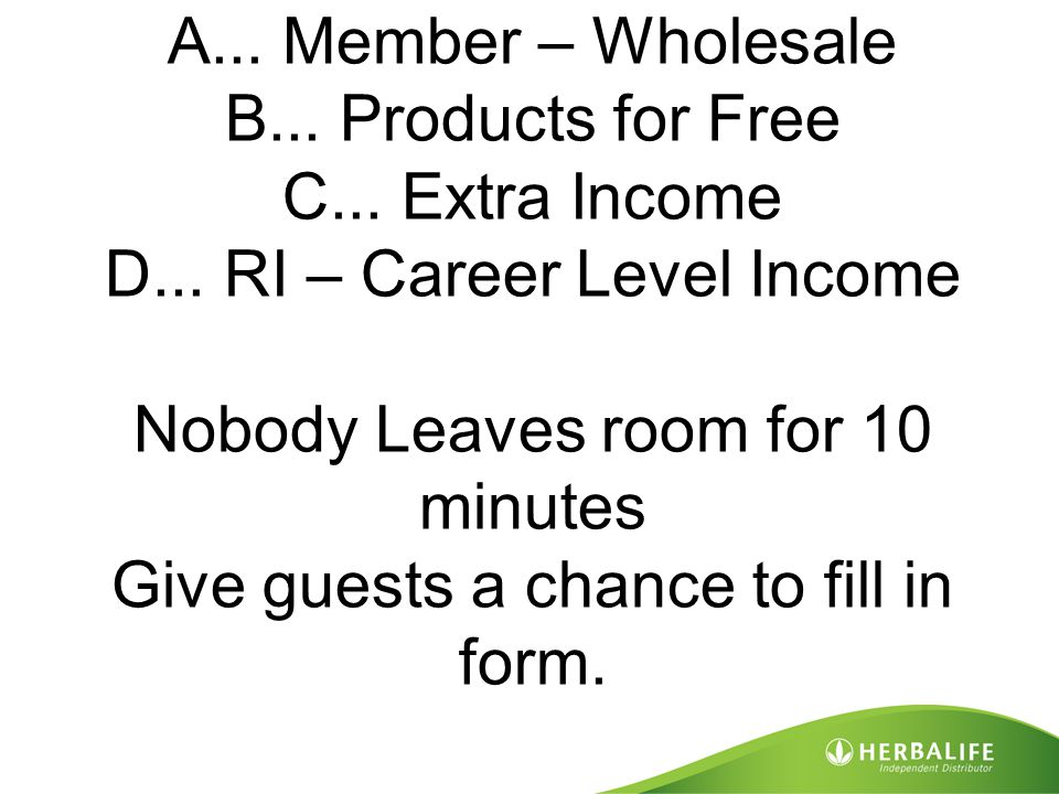 A. Member – Wholesale B. Products for Free C. Extra Income D