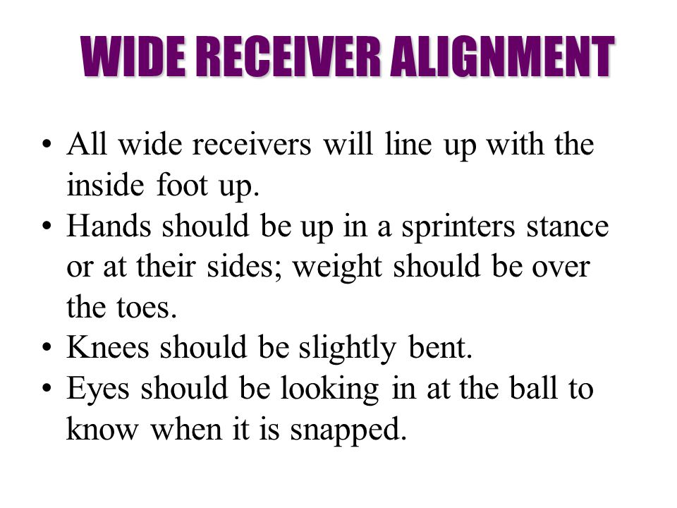 WIDE RECEIVER ALIGNMENT