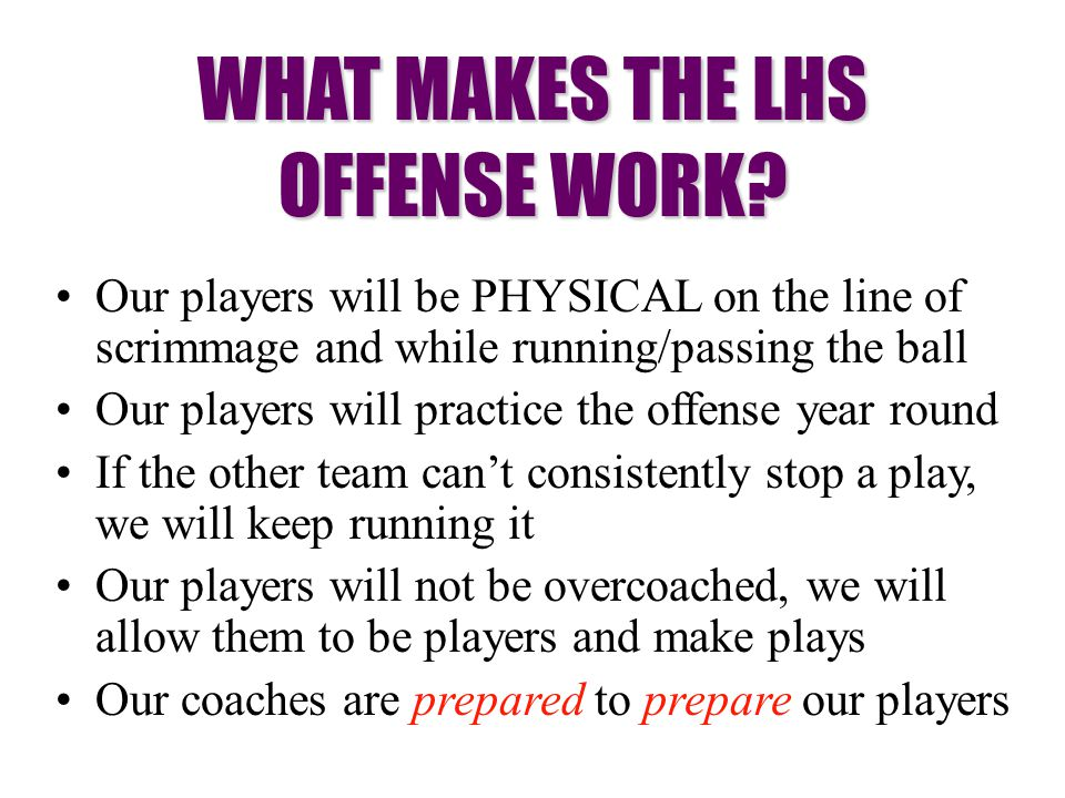 WHAT MAKES THE LHS OFFENSE WORK