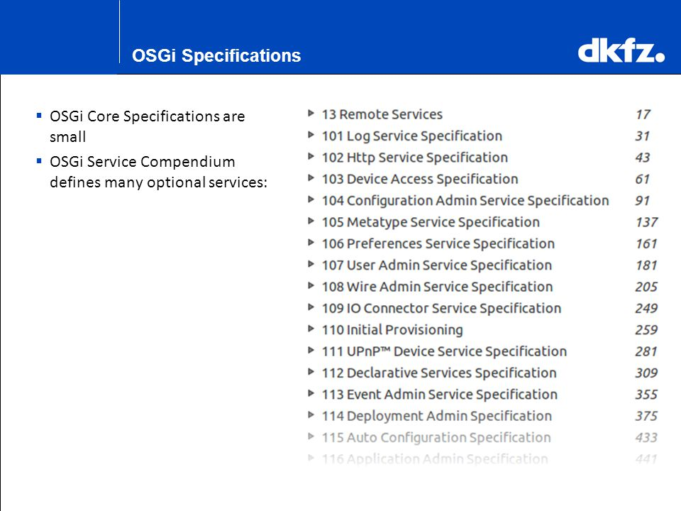 OSGi Specifications OSGi Core Specifications are small