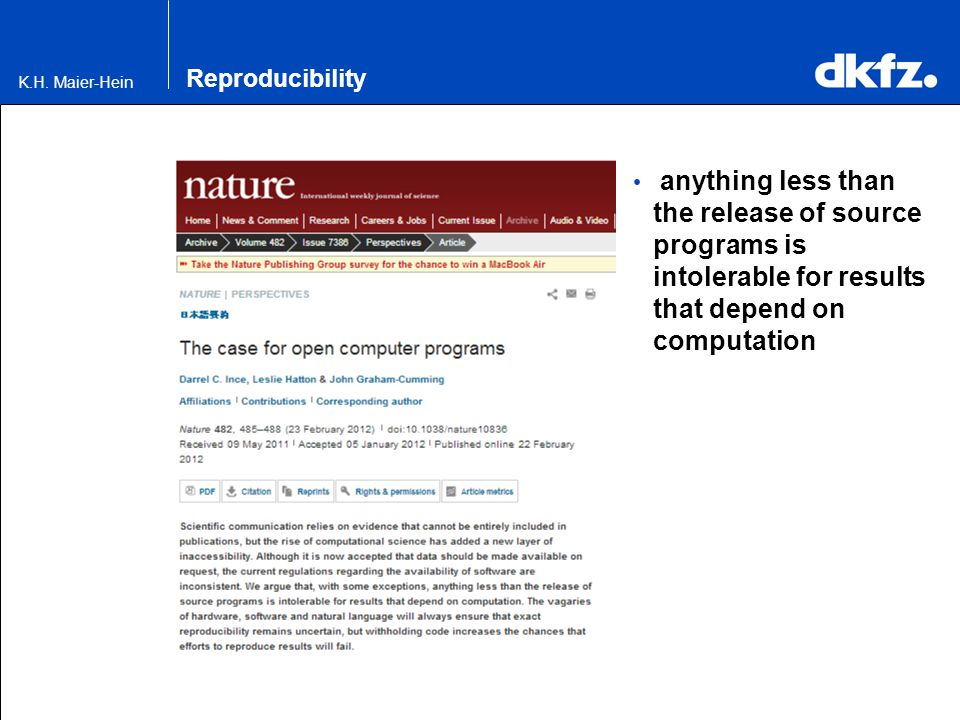 Reproducibility anything less than the release of source programs is intolerable for results that depend on computation.