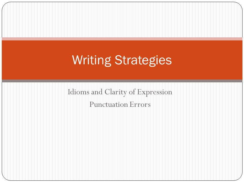 Idioms and Clarity of Expression Punctuation Errors