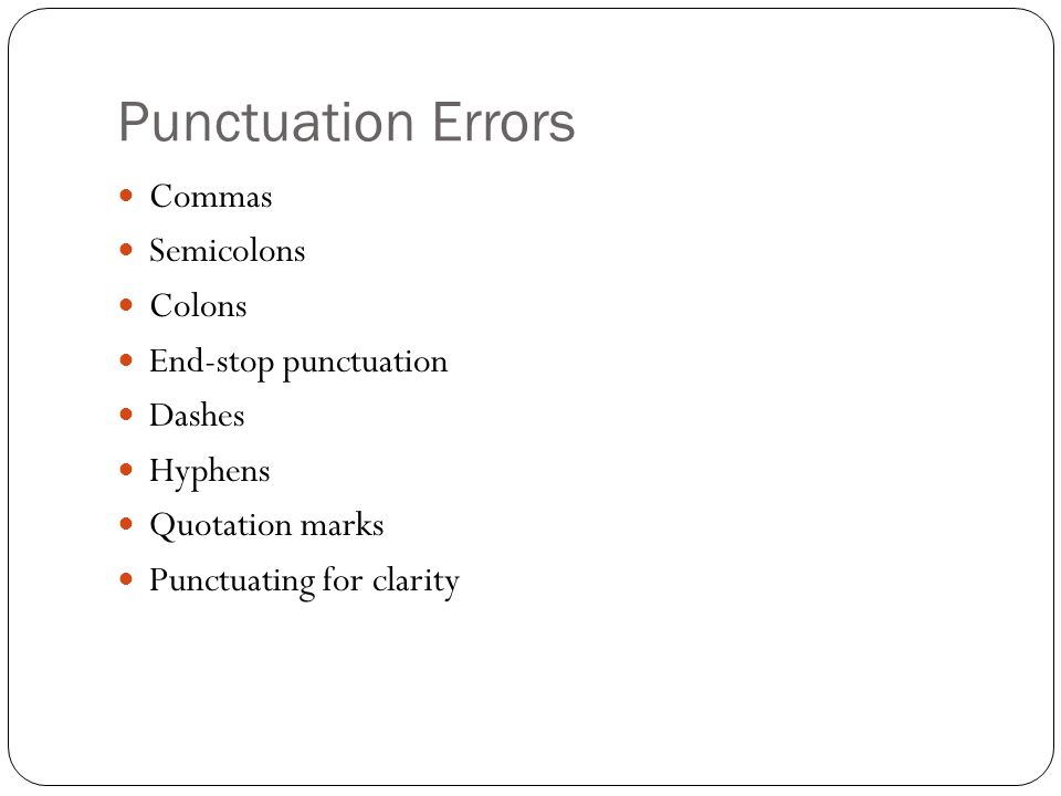 Punctuation Errors Commas Semicolons Colons End-stop punctuation