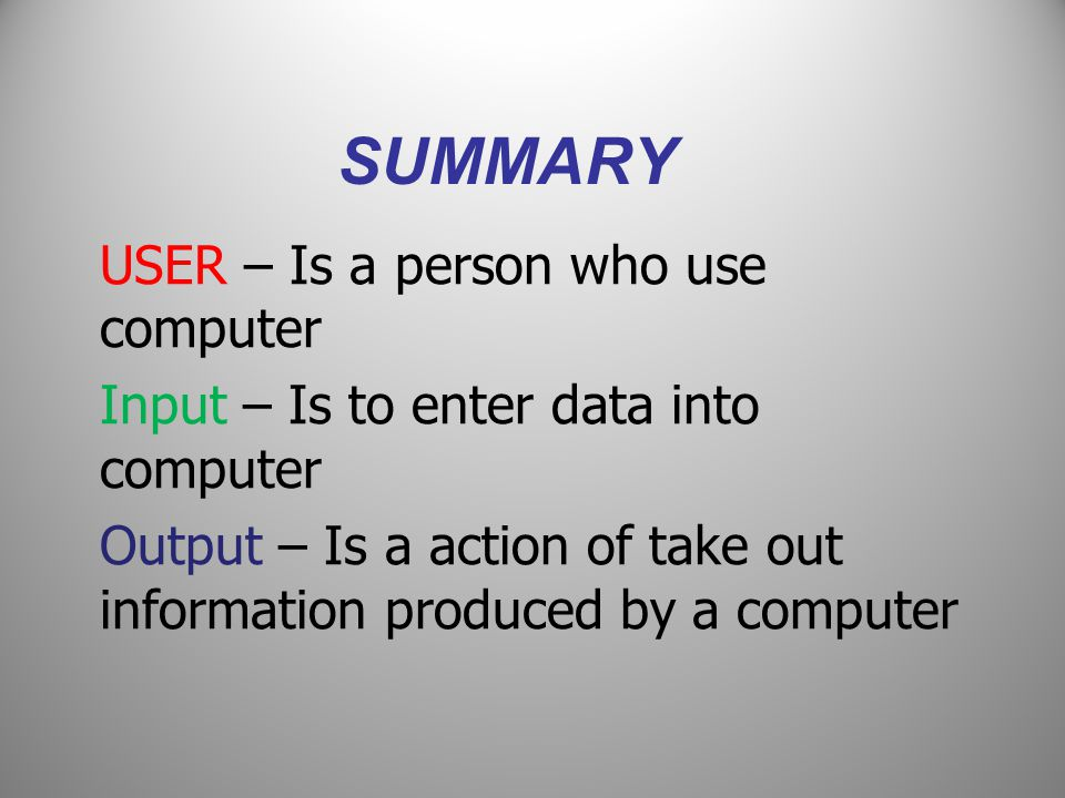 summary USER – Is a person who use computer