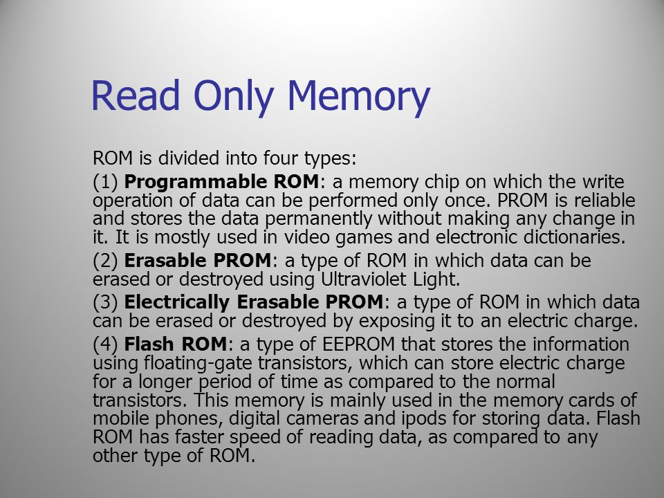 Read Only Memory ROM is divided into four types: