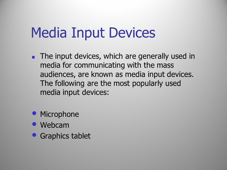 Media Input Devices