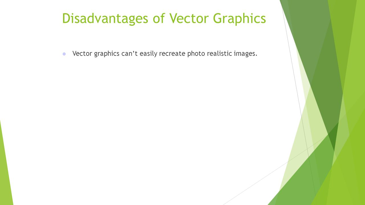 Disadvantages of Vector Graphics