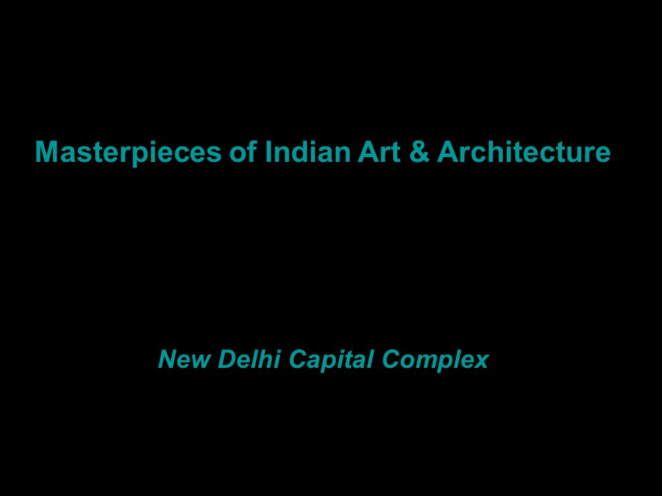 Masterpieces of Indian Art & Architecture New Delhi Capital Complex