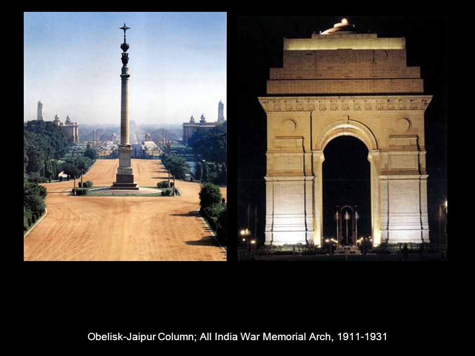 Obelisk-Jaipur Column; All India War Memorial Arch, 1911-1931