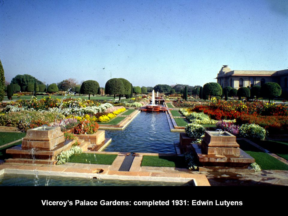 Viceroy's Palace Gardens: completed 1931: Edwin Lutyens