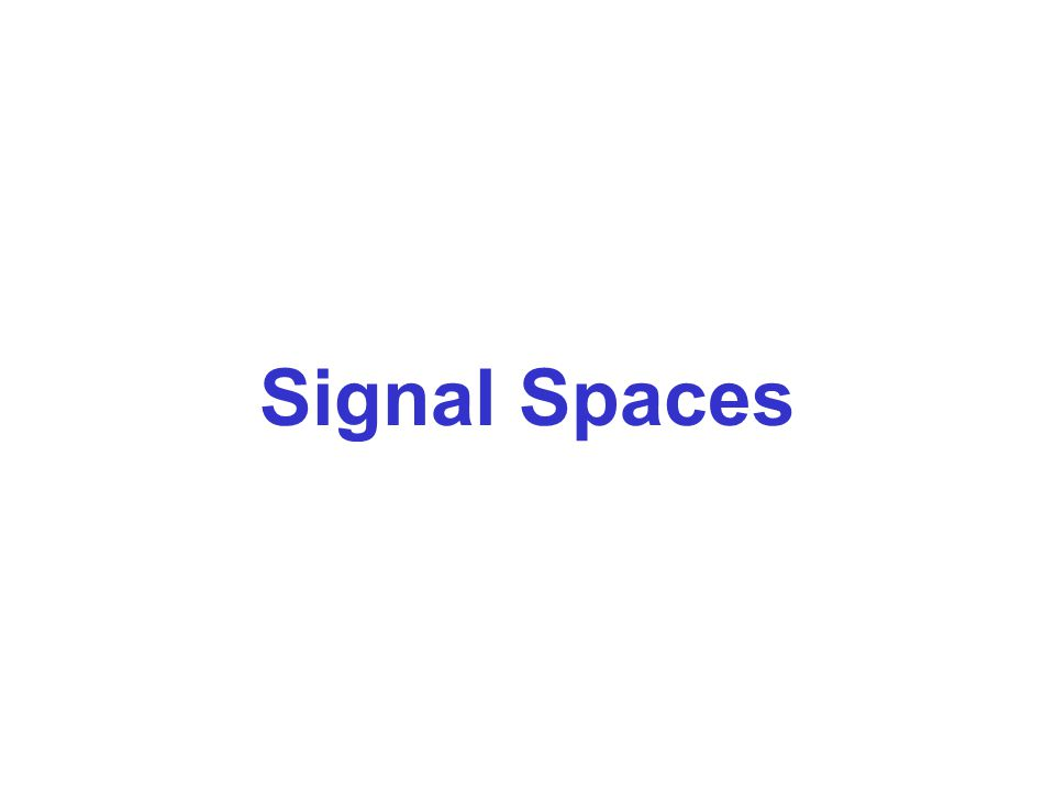 Signal Spaces