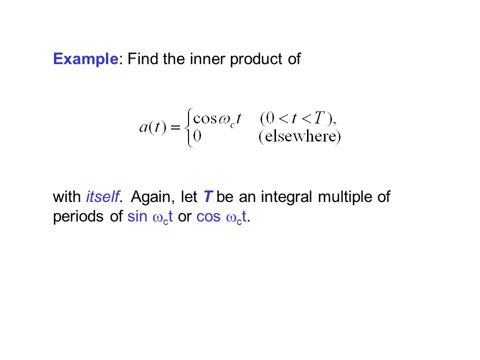 Example: Find the inner product of