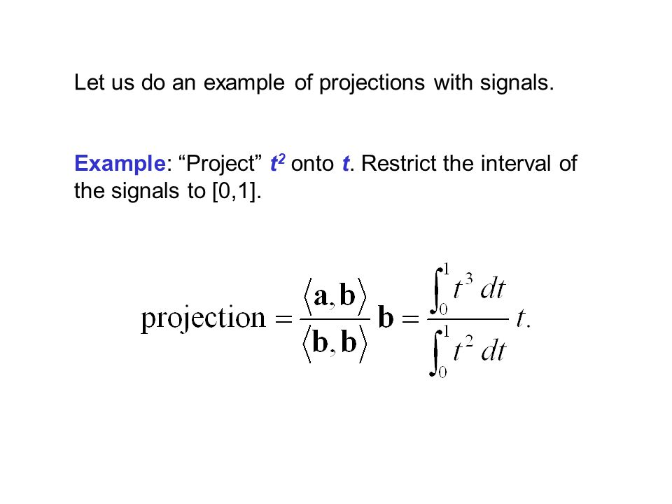 Let us do an example of projections with signals.