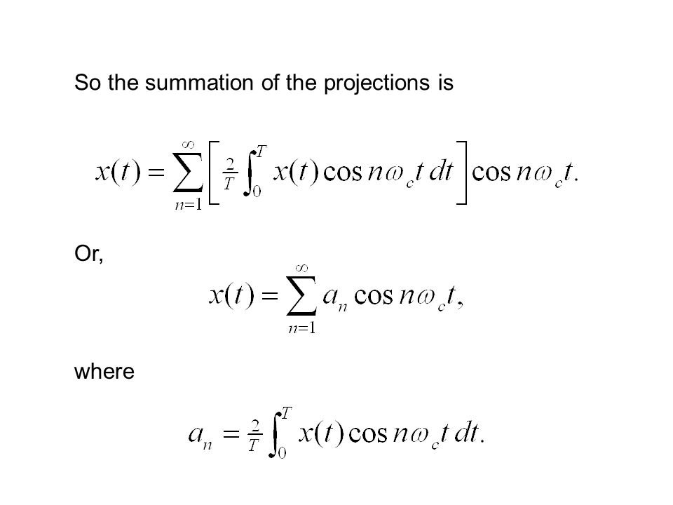 So the summation of the projections is