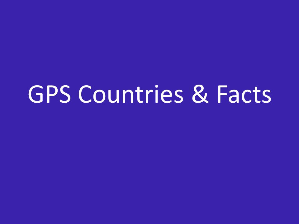 GPS Countries & Facts