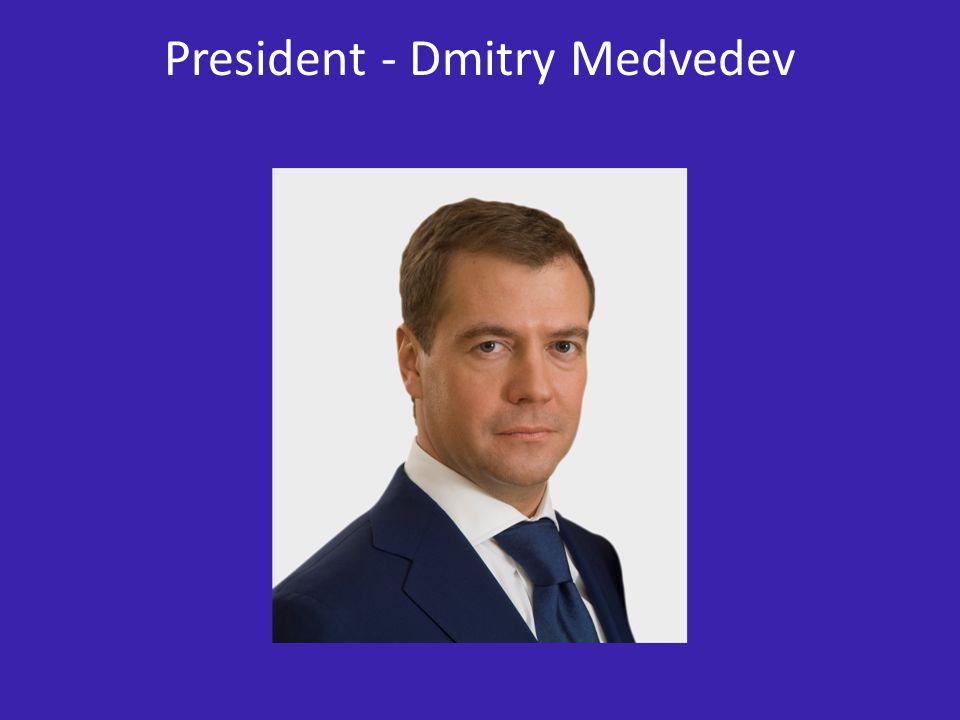 President - Dmitry Medvedev