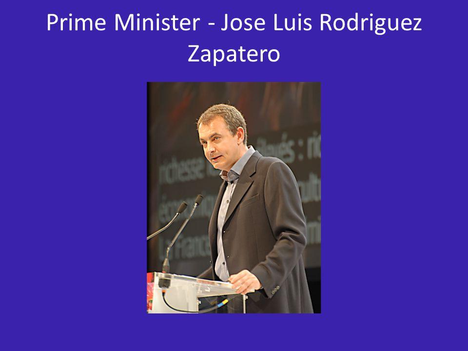 Prime Minister - Jose Luis Rodriguez Zapatero